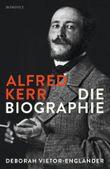 Alfred Kerr - Die Biographie