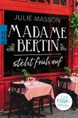 Madame Bertin steht früh auf