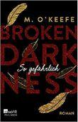 Broken Darkness: So gefährlich