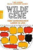 Wilde Gene - Vom verborgenen Leben in uns