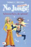 No Jungs! Band 14: Schwesterherz, du spinnst!