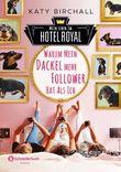 Mein Leben im Hotel Royal - Warum mein Dackel mehr Follower hat als ich