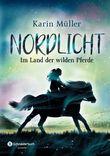 Nordlicht - Im Land der wilden Pferde