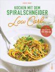 Kochen mit dem Spiralschneider Low Carb