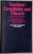 Seminar: Geschichte und Theorie. Umrisse einer Historik