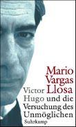 Victor Hugo und die Versuchung des Unmöglichen