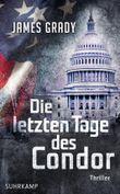 Die letzten Tage des Condor: Thriller (suhrkamp taschenbuch)