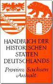 Handbuch der historischen Stätten Deutschlands / Provinz Sachsen/Anhalt