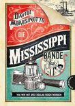 Die Mississippi-Bande - Wie wir mit drei Dollar reich wurden