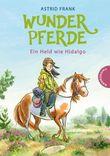 Wunderpferde 3: Ein Held wie Hidalgo