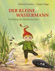 Der kleine Wassermann: Frühling im Mühlenweiher
