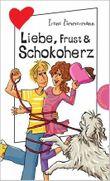 Liebe, Frust & Schokoherz