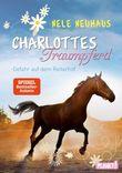 Charlottes Traumpferd - Gefahr auf dem Reiterhof