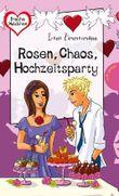 Rosen, Chaos, Hochzeitsparty