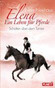 Elena - Ein Leben für Pferde: Schatten über dem Turnier
