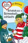 Freche Mädchen - freche Bücher!: Schokokuss & Schneeballschlacht