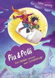 Pia & Polli - Zum Hexen braucht man Schokolade