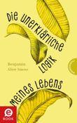 Die unerklärliche Logik meines Lebens (German Edition)
