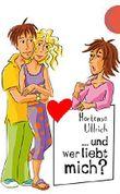 ... und wer liebt mich?: aus der Reihe Freche Mädchen – freche Bücher!