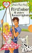 Flirtfieber & andere Katastrophen (Freche Mädchen - freche Bücher!)