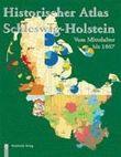 Historischer Atlas Schleswig-Holstein vom Mittelalter bis 1867