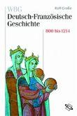 WBG Deutsch-Französische Geschichte / Vom Frankenreich zu den Ursprüngen der Nationalstaaten 800-1214