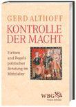 Kontrolle der Macht: Beratung von König, Adel und Kirche im Mittelalter
