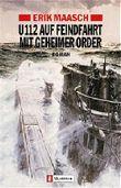 U-112 auf Feindfahrt mit geheimer Order