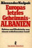 Europas letztes Geheimnis - Albanien. Fakten und Eindrücke aus einem unbekannten Land.