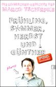 Frühling, Sommer, Herbst und Günther - Die komischen Gedichte von Marco Tschirpke