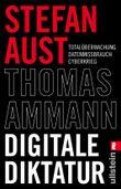 Digitale Diktatur - Totalüberwachung Datenmissbrauch Cyberkrieg