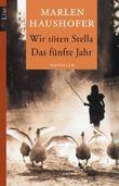 Wir töten Stella / Das fünfte Jahr