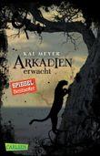 Arkadien-Reihe, Band 1: Arkadien erwacht
