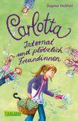 Carlotta - Internat und plötzlich Freundinnen