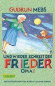 """Oma und Frieder 2: Und wieder schreit der Frieder: """"Oma!"""""""