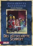 Sagenhafte Abenteuer, Band 1: Das rätselhafte Schwert