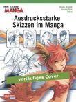 How To Draw Manga: Ausdrucksstarke Skizzen im Manga