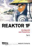 Reaktor 1F - Ein Bericht aus Fukushima 3