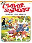 Clever und Smart 1: Keine Angst, wir retten die Welt!