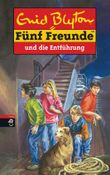 Fünf Freunde und die Entführung