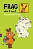 Frag doch mal die ... Maus! - Deutschlandreise
