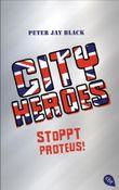 CITY HEROES - Stoppt Proteus!