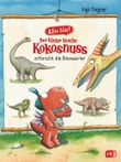 Alles klar! Der kleine Drache Kokosnuss erforscht - die Dinosaurier