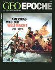 GEO Epoche / Geo Epoche 11/2003 - Amerikas Weg zur Weltmacht