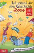 Ich schenk dir eine Geschichte 2004, Welttag des Buches