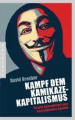 Kampf dem Kamikaze-Kapitalismus