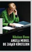 Angela Merkel Die Zauder-Künstlerin