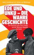 Ede und Unku - die wahre Geschichte