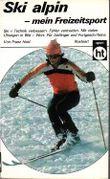 Ski alpin, mein Freizeitsport