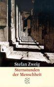 Stefan Zweig, Gesammelte Werke in Einzelbänden (Taschenbuchausgabe) / Sternstunden der Menschheit